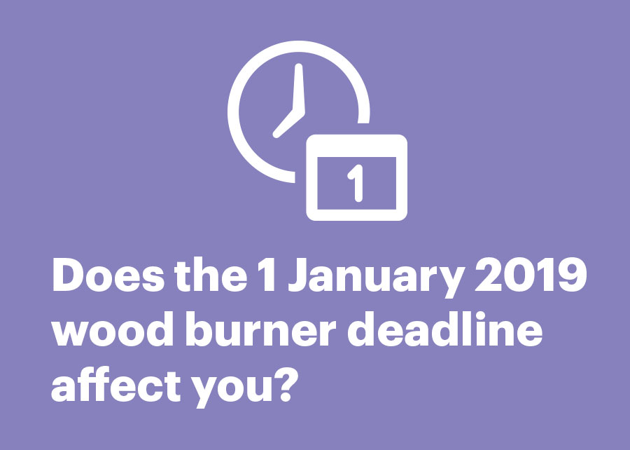 1 January 2019 wood burner deadline